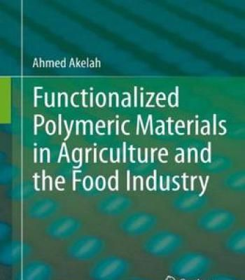 Functionalized Polymeric Materials In Agriculture And The Food Industry PDF