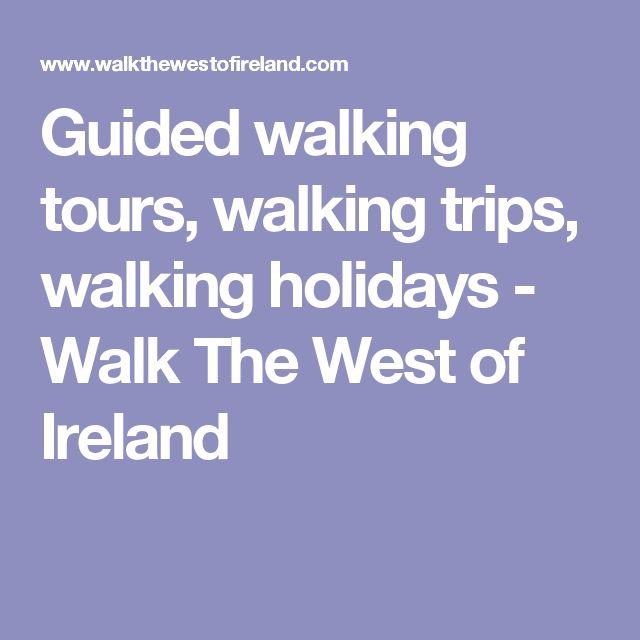 Guided walking tours, walking trips, walking holidays - Walk The West of Ireland