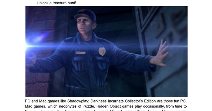 Don't come in, man! From hidden chapter to so many super-duper sublevels, auroral rendering and harmonious melody are just parts of the snap Shadowplay: Darkness Incarnate Collector's Edition game reality, waiting for you.