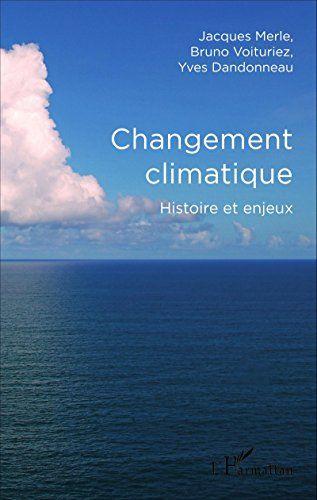 Changement climatique: Histoire et enjeux par [Dandonneau, Yves, Merle, Jacques, Voituriez, Bruno]
