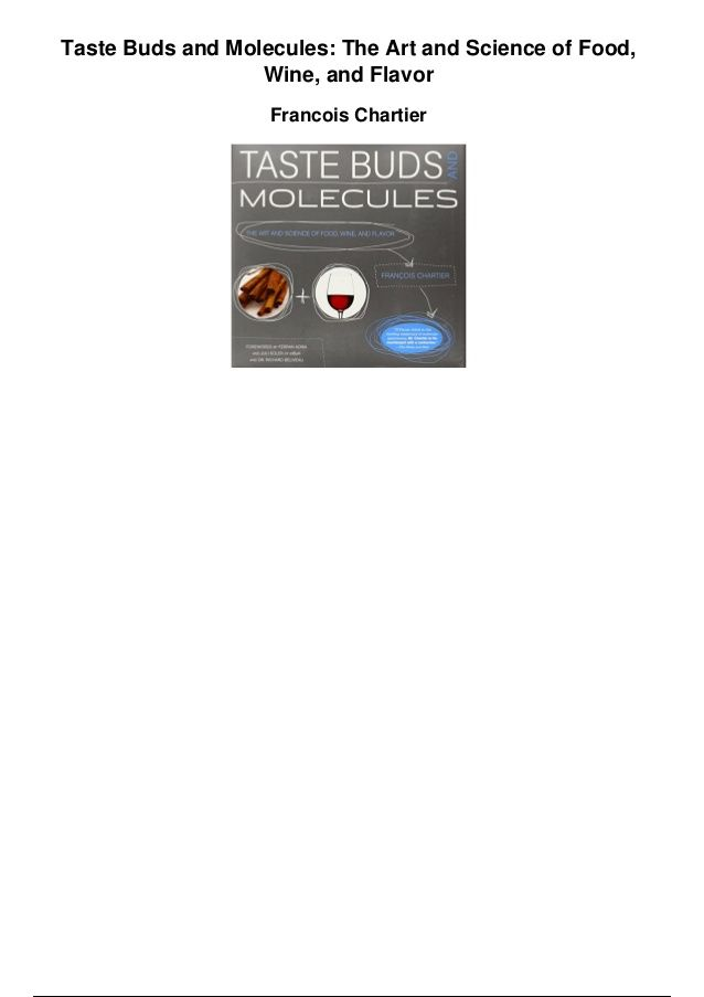 Taste Buds and Molecules The Art and Science of Food and Flavor Wine