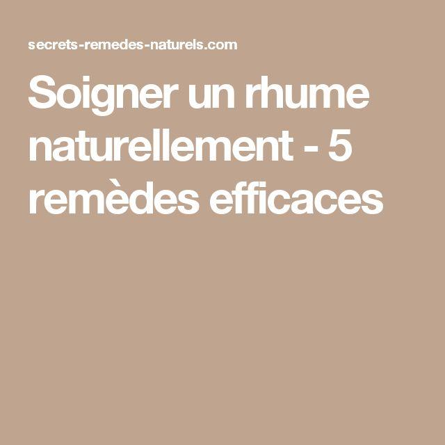 Soigner un rhume naturellement - 5 remèdes efficaces