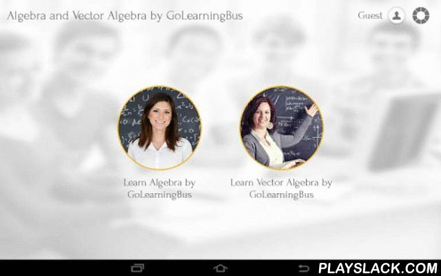 "Algebra And Vector Algebra  Android App - playslack.com , ★ ★ ★ ★ ★ GoLearningBus: A quality product from WAG Mobile Inc !!! ★ ★ ★ ★ ★More than 4 million paying customers from 175 countries.You can subscribe to more than 500 apps for learning and training via GoLearningBus.Com.GoLearningBus brings you a simple, crisp and to-the-point app for ""Algebra and Vector Algebra by GoLearningBus"".You have limited access to the content provided.In guest mode you can access first chapter for free.Login…"