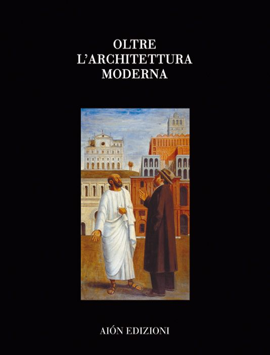 OLTRE L'ARCHITETTURA MODERNA Edited by Giancarlo Cataldi Projects and contributions of twenty contemporary architects, among these Arrigoni Architetti, Gianni Braghieri, Claudio D'Amato, Aimaro Isola, Léon Krier, Adolfo Natalini, Franco Purini, Paolo Zermani size 24,5x32,5 pages: 128 ISBN 88-88149-28-7