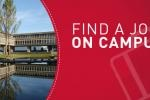 Jobs on Campus! Ever wanted to work on campus? Find out here!