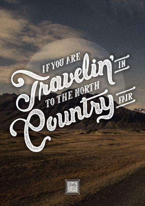 Typography - lettering - poster - Girl From The North Country - Bob Dylan and Johnny Cash