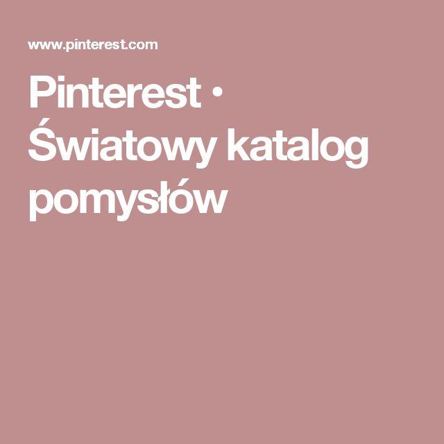 Pinterest • Światowy katalog pomysłów