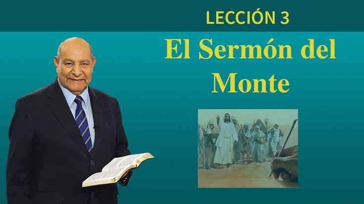 Pr. Bullón - Lección 3: El Sermón del Monte - Escuela Sabatica