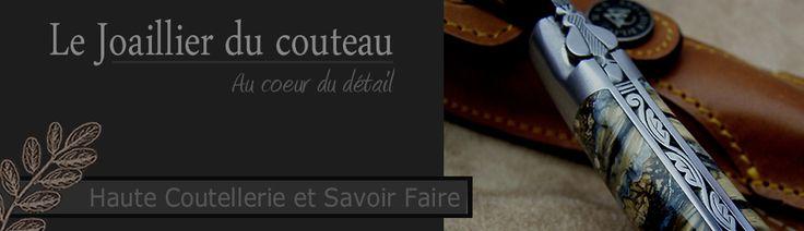 Le Joaillier du couteau, Christophe Lacaze Estaing Aveyron, atelier de coutellerie fine, artisan coutelier, couteaux d art sur mesure, haut de gamme, lame damas, forgée, pièce unique - http://www.joaillierducouteau.com/boutique/