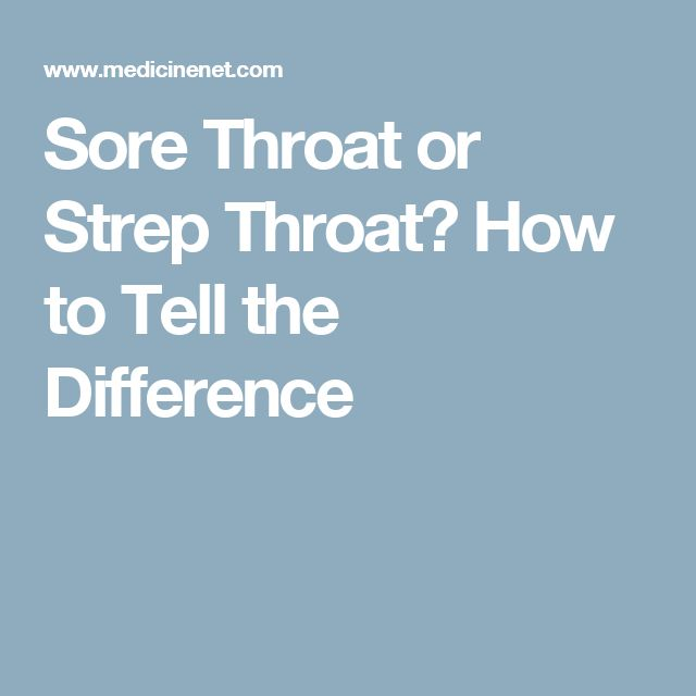 Sore Throat or Strep Throat? How to Tell the Difference