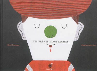 Les Frères Moustaches / A.Cousseau ; C. Duterte. - Rouergue, 2013 - ALBUM - A PARTIR DE 4 ANS