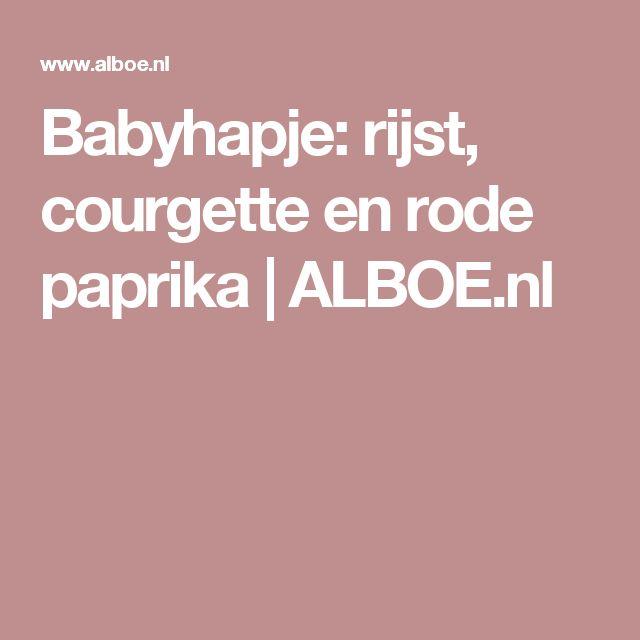 Babyhapje: rijst, courgette en rode paprika   ALBOE.nl