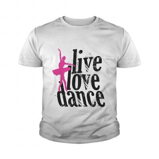 I Love live love dance T shirts