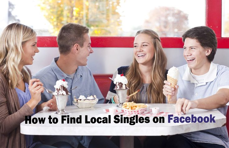How to Find Local Singles on Facebook - Find Singles in My