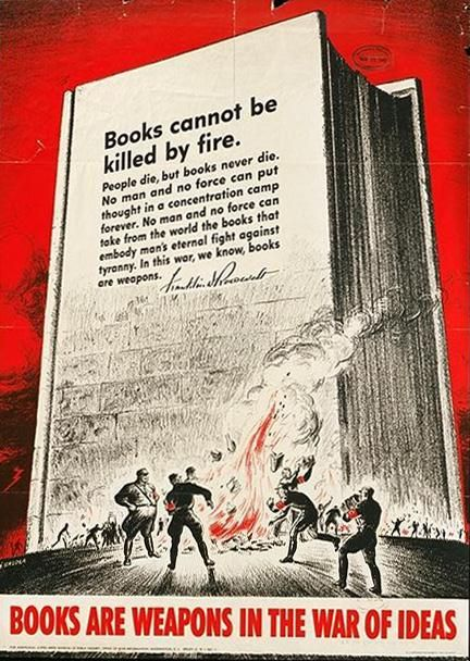 "American WWII poster ""Books are weapons in the war of ideas"" - mocking the Nazis for burning books"