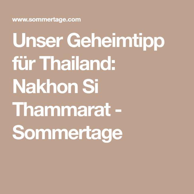 Unser Geheimtipp für Thailand: Nakhon Si Thammarat - Sommertage