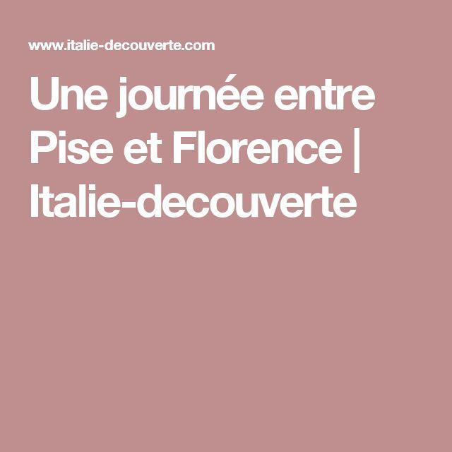 Une journée entre Pise et Florence | Italie-decouverte