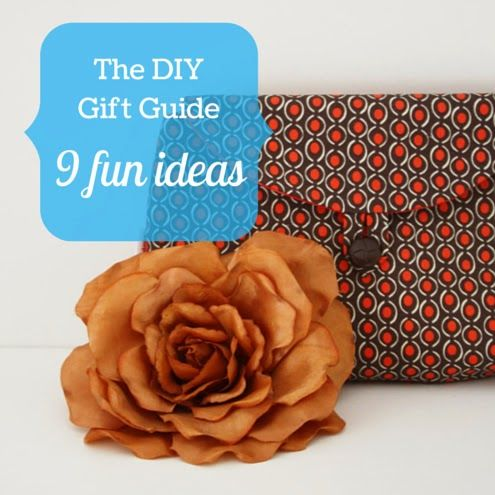 The DIY Gift Guide: 9 ideas!