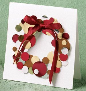 Christmas card ideas! (Punch out and/or cut out circles from different coloured paper, glue together to create a wreath - add large ribbon to the top)