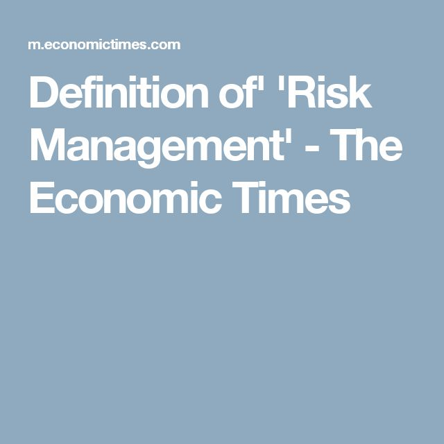 Definition of' 'Risk Management' - The Economic Times