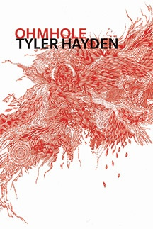 Ohmhole by Tyler Hayden (BookThug Fall 2011). More great cover design from BookThug. More great work from a Bookthug author.