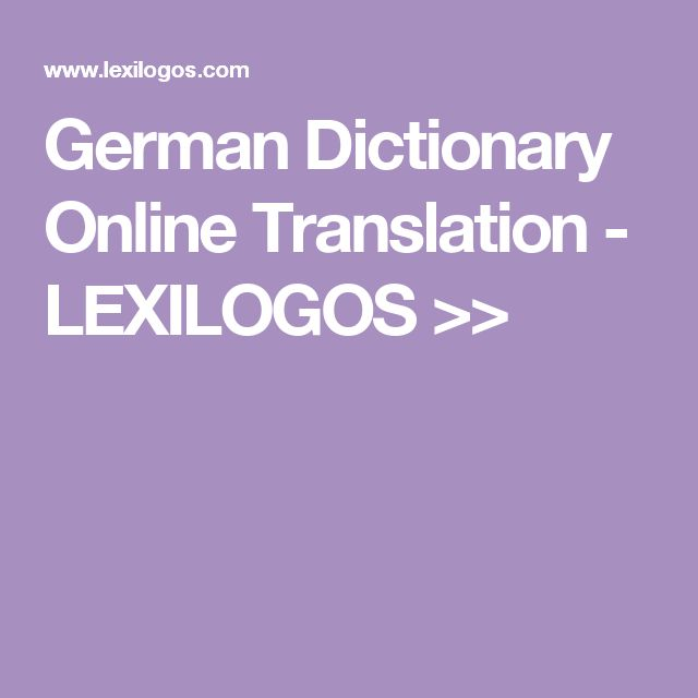 German Dictionary Online Translation - LEXILOGOS >>