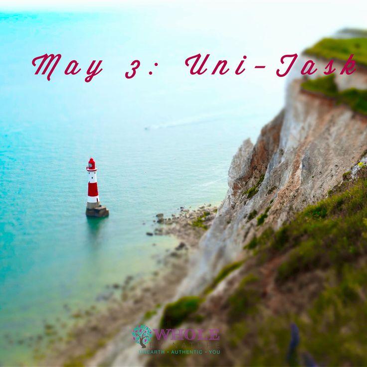 May 3: Uni-task