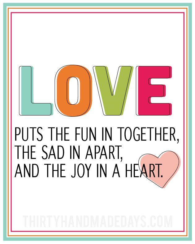 Fun printable love quote in celebration of Valentine's Day from www.thirtyhandmadedays.com