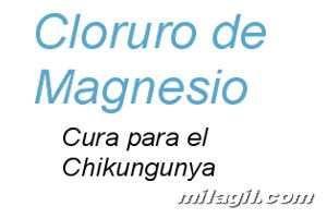 Cloruro de Magnesio Cura para el Chikungunya