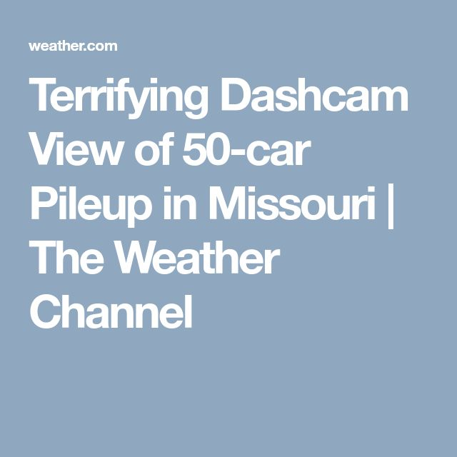 Terrifying Dashcam View of 50-car Pileup in Missouri | The Weather Channel