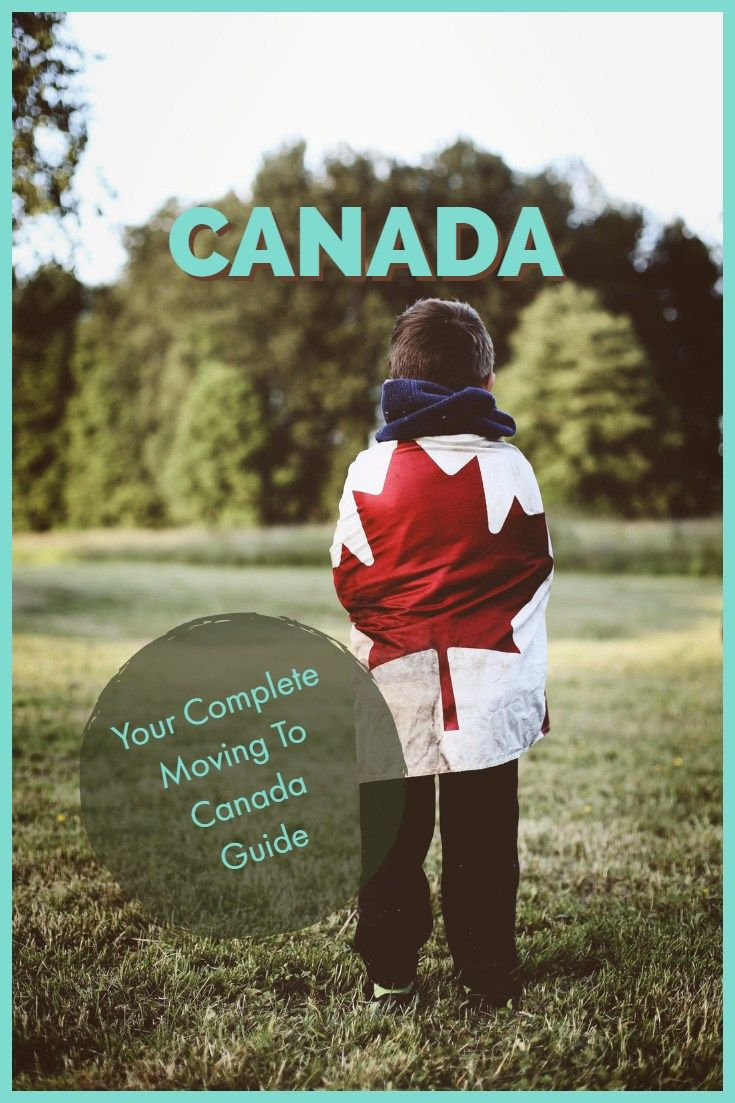Relocating To Canada Your Step By Step Guide To Moving In 2020 In
