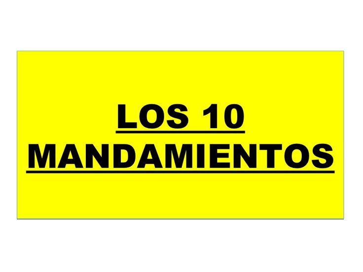 Los 10 Mandamientos by Danlincy via slideshare
