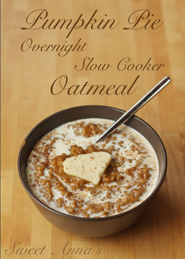 Pumpkin Pie Overnight Slow Cooker Oatmeal for those chilly fall mornings.