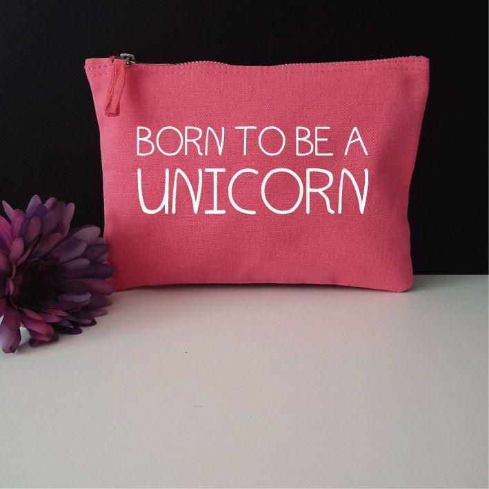 Born To Be A Unicorn Makeup Bag. Unicorn Cosmetic Bag. Unicorn Accessory Bag. Love Unicorns. Unicorn Gift. Unicorn Bag. by SoPinkUK on Etsy