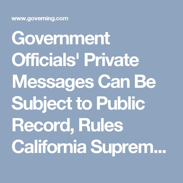 Government Officials' Private Messages Can Be Subject to Public Record, Rules California Supreme Court | #governing | #government #localgov #messages #communications #emails #publicrecord #records #california #supremecourt