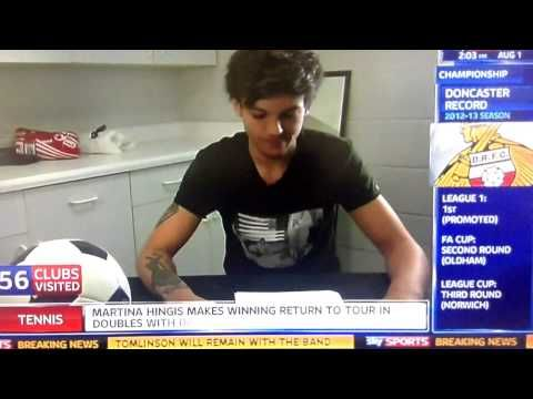 HD ] One Direction singer Louis Tomlinson signs for Doncaster RoversDoncaster Rovers have signed the One Direction singer Louis Tomlinson. The 21-year-old, who was born in Doncaster but has never played higher than Sunday league football, has been given the No28 squad number for the 2013-14 season and is likely to appear for the team's reserves after signing as a non-contract player in aid of Bluebell Wood Children's Hospice in Sheffield
