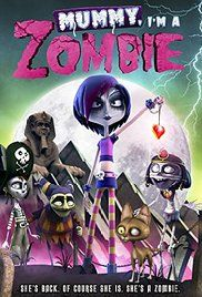Mummy I'M A Zombie Full Movie. In the sequel to DADDY, I'M A ZOMBIE, the fate of the planet is again in Dixie's hands as she fights to end a battle between the living and the dead, while also balancing her popularity and campaigning for student council.