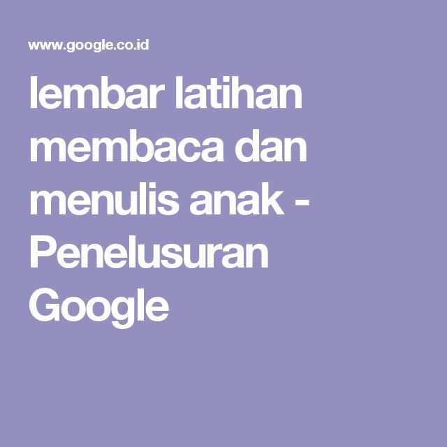 lembar latihan membaca dan menulis anak - Penelusuran Google