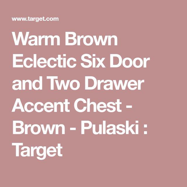 Warm Brown Eclectic Six Door and Two Drawer Accent Chest - Brown - Pulaski : Target