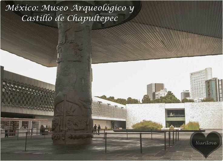 Mexico: Museo Arqueologico y Castillo de Chapultepec
