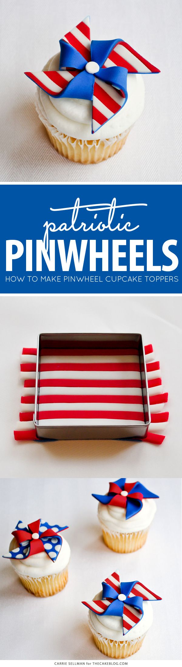 DIY Patriotic Pinwheel Cupcakes in Red, White & Blue   by Carrie Sellman for TheCakeBlog.com