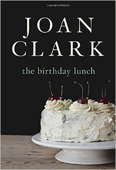 The Birthday Lunch by Joan Clark   Review at http://cdnbookworm.blogspot.ca/2015/07/the-birthday-lunch.html