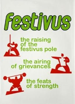 Seinfeld - Festivus: Raising Of The Pole, Airing Of Grievances, Feats Of Strength