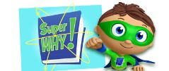 Super WHY. Prog for 3-6 with fun stuff and literacy themes. Like Team Ummi zoomi for the alphabet
