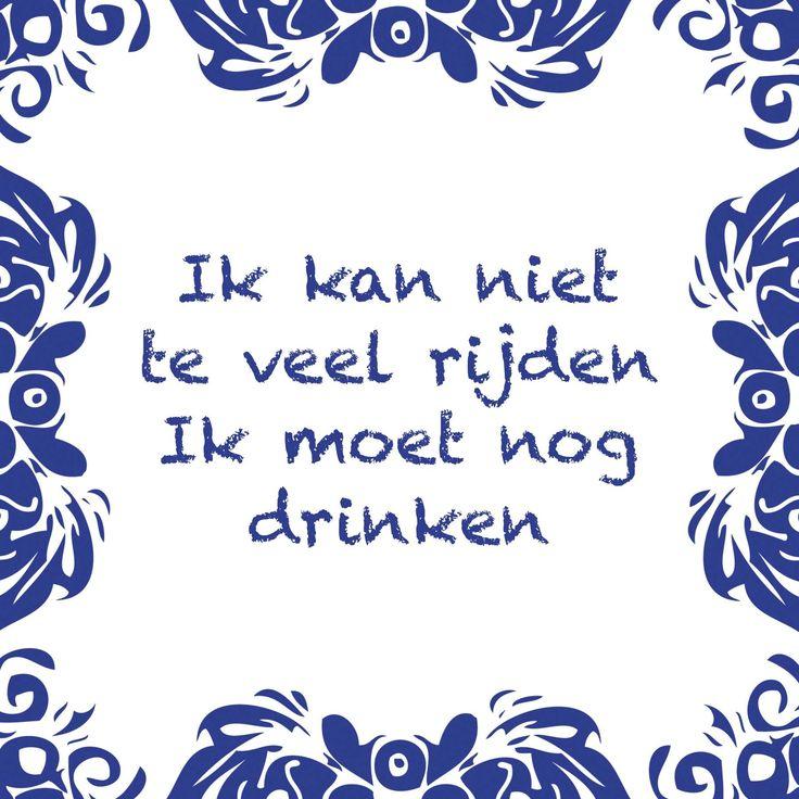Tegeltjeswijsheid.nl - een uniek presentje - Ik kan niet teveel rijden