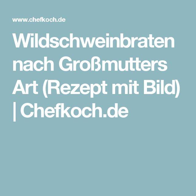Wildschweinbraten nach Großmutters Art (Rezept mit Bild) | Chefkoch.de