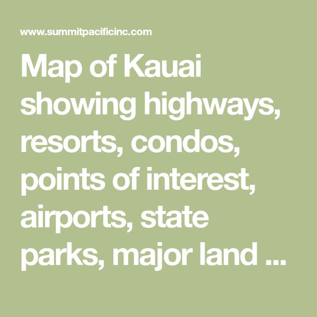 Map of Kauai showing highways, resorts, condos, points of interest, airports, state parks, major land features, and golf courses.
