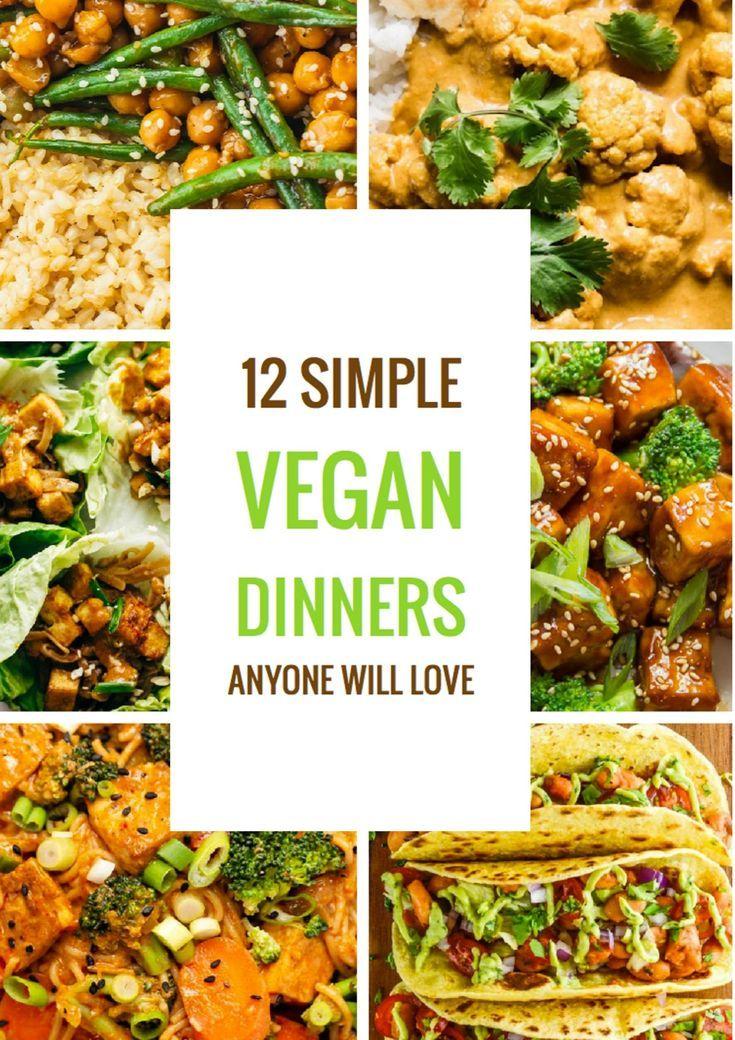 12 Simple Vegan Dinners Anyone Will Love In 2020 Vegan Dinner Recipes Easy Vegan Dinner Recipes Vegan Dinners