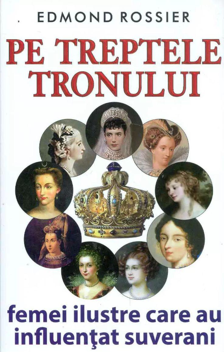 Cartea Pe Treptele Tronului (femei ilustre care au influențat suverani) a fost elaborată de catre scriitorul francez Edmond Rossier.