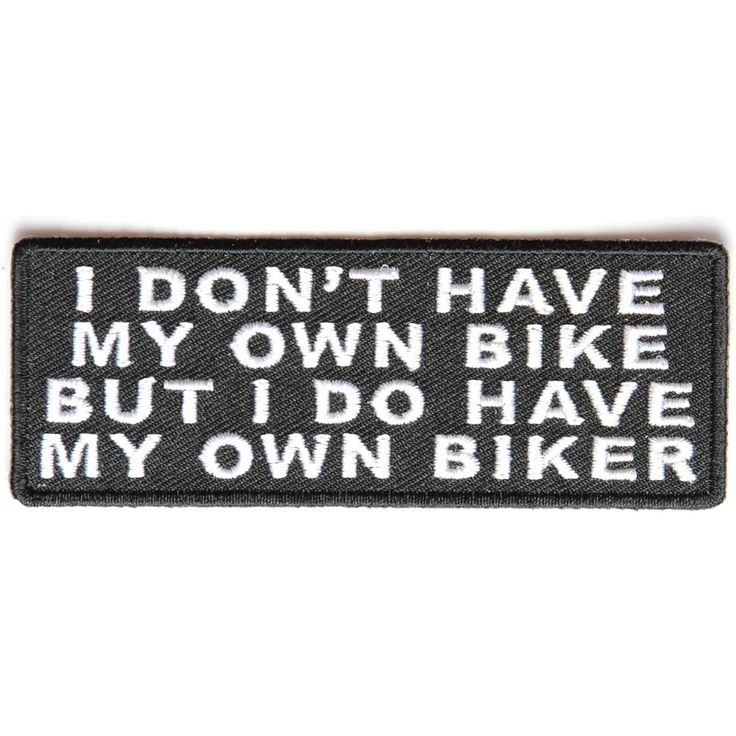 I don't have my own bike but I do have my own Biker Patch